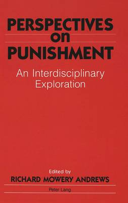 Perspectives on Punishment: an Interdisciplinary Exploration