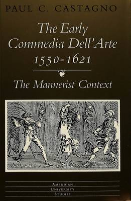 The Early Commedia Dell'arte 1550-1621: The Mannerist Context
