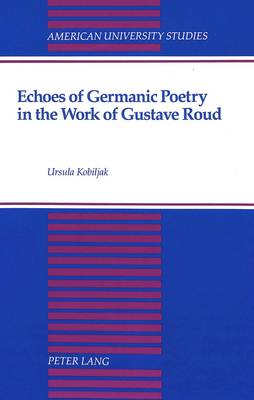 Echoes of Germanic Poetry in the Work of Gustave Roud