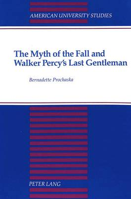 The Myth of the Fall and Walker Percy's Last Gentleman