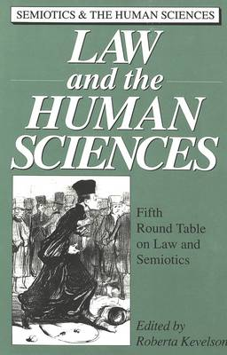 Law and the Human Sciences: Edited by Roberta Kevelson