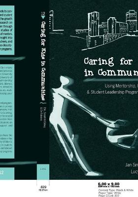 Caring for Kids in Communities: Using Mentorship, Peer Support, and Student Leadership Programs in Schools