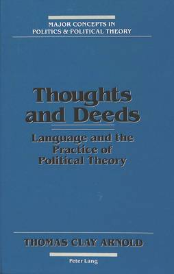 Thoughts and Deeds: Language and the Practice of Political Theory