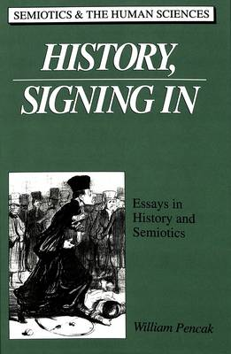 History, Signing In: Essays in History and Semiotics