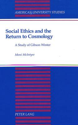 Social Ethics and the Return to Cosmology: A Study of Gibson Winter