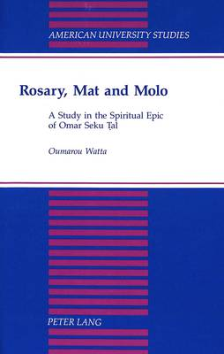 Rosary, Mat and Molo: A Study in the Spiritual Epic of Omar Seku Tal