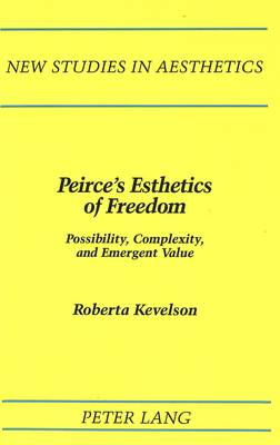 Peirce's Esthetics of Freedom: Possibility, Complexity, and Emergent Value