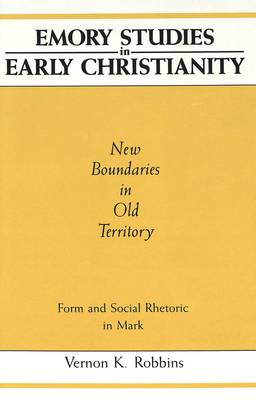 New Boundaries in Old Territory: Form and Social Rhetoric in Mark