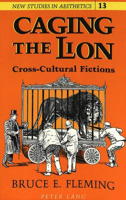 Caging the Lion: Cross-Cultural Fictions