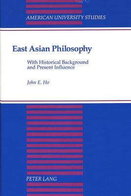 East Asian Philosophy: With Historical Background and Present Influence