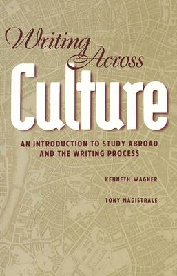 Writing Across Culture: An Introduction to Study Abroad and the Writing Process