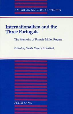 Internationalism and the Three Portugals: The Memoirs of Francis Millet Rogers