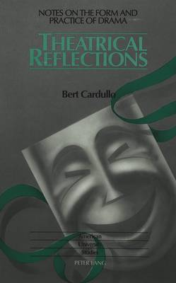 Theatrical Reflections: Notes on the Form and Practice of Drama