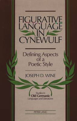 Figurative Language in Cynewulf: Defining Aspects of a Poetic Style