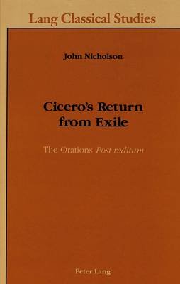 Cicero's Return from Exile: The Orations Post Reditum