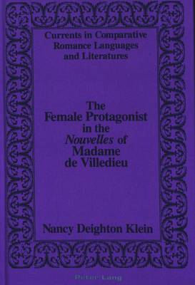 The Female Protagonist in the Nouvelles of Madame De Villedieu