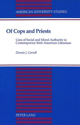 Of Cops and Priests: Uses of Social and Moral Authority in Contemporary Irish-American Literature