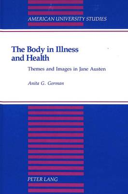 The Body in Illness and Health: Themes and Images in Jane Austen