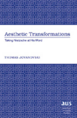 Aesthetic Transformations: Taking Nietzsche at His Word