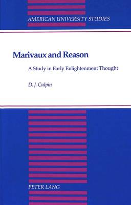 Marivaux and Reason: A Study in Early Enlightenment Thought