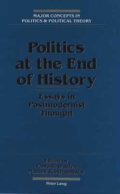 Politics at the End of History: Essays in Postmodernist Thought