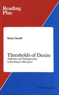 Thresholds of Desire: Authority and Transgression in the Rougon-Macquart