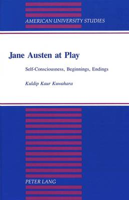 Jane Austen at Play: Self-Consciousness, Beginnings, Endings