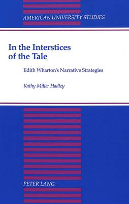 In the Interstices of the Tale: Edith Wharton's Narrative Strategies