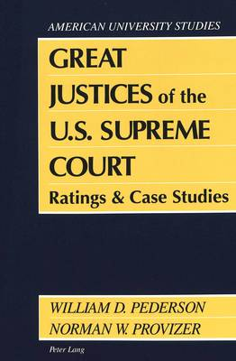 Great Justices of the U.S. Supreme Court: Ratings and Case Studies