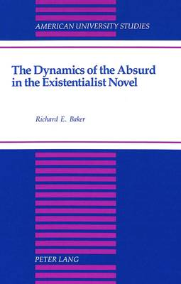 The Dynamics of the Absurd in the Existentialist Novel