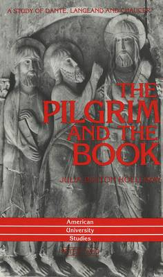 The Pilgrim and the Book: A Study of Dante, Langland, and Chaucer
