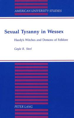 Sexual Tyranny in Wessex: Hardy's Witches and Demons of Folklore