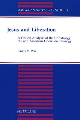 Jesus and Liberation: A Critical Analysis of the Christology of Latin American Liberation Theology
