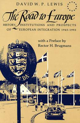 The Road to Europe: History, Institutions and Prospects of European Integration 1945-1993