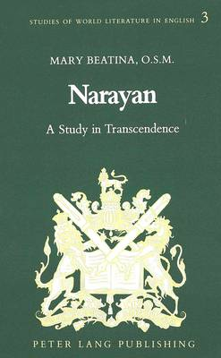 Narayan: A Study in Transcendence