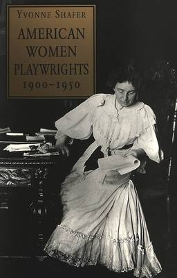 American Women Playwrights, 1900-1950