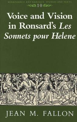 Voice and Vision in Ronsard's Les Sonnets Pour Helene