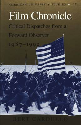 Film Chronicle: Critical Dispatches from a Forward Observer, 1987-1992