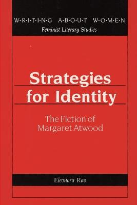 Strategies for Identity: The Fiction of Margaret Atwood