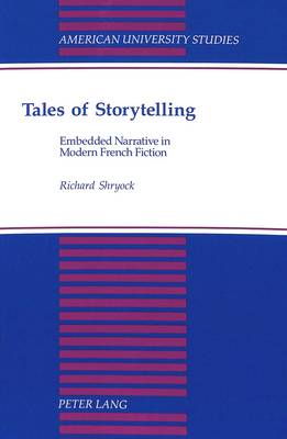 Tales of Storytelling: Embedded Narrative in Modern French Fiction