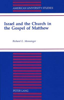 Israel and the Church in the Gospel of Matthew