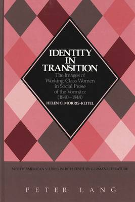 Identity in Transition: The Images of Working-Class Women in Social Prose of the Vormaerz (1840-1848)