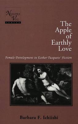 The Apple of Earthly Love: Female Development in Esther Tusquets' Fiction