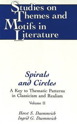 Spirals and Circles: A Key to Thematic Patterns in Classicism and Realism Vol. 2