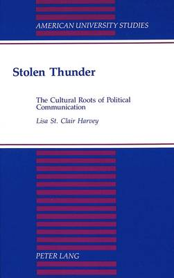 Stolen Thunder: The Cultural Roots of Political Communication