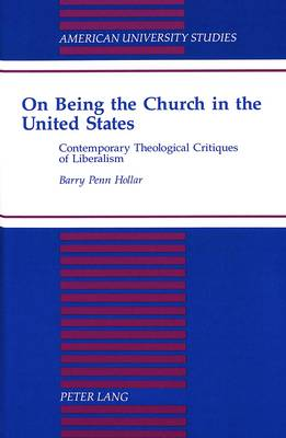 On Being the Church in the United States: Contemporary Theological Critiques of Liberalism
