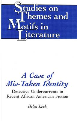 A Case of Mis-Taken Identity: Detective Undercurrents in Recent African American Fiction