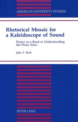 Rhetorical Mosaic for a Kaleidoscope of Sound: Poetry as a Road to Understanding the Prose Voice