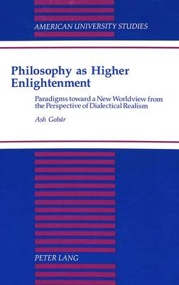 Philosophy as Higher Enlightenment: Paradigms Toward a New Worldview from the Perspective of Dialectical Realism