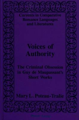 Voices of Authority: Criminal Obsession in Guy De Maupassant's Short Works